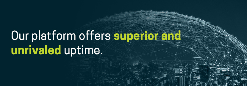 Neosystems offers superior and unrivaled uptime.