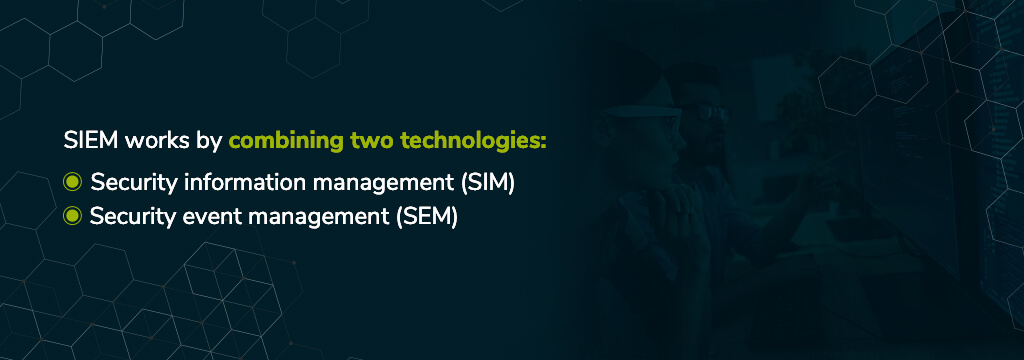 siem-works-by-combining-sim-and-sem