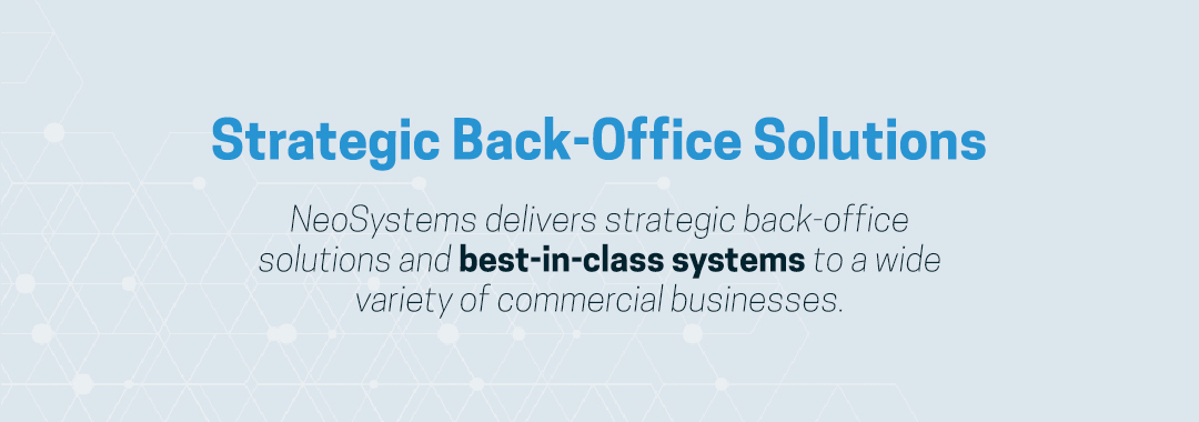 Neosystems strategic back office solutions for commercial businesses